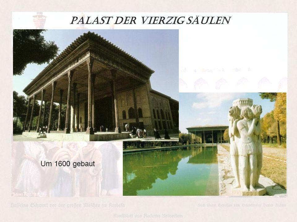 Palast der vierzig Säulen Um 1600 gebaut