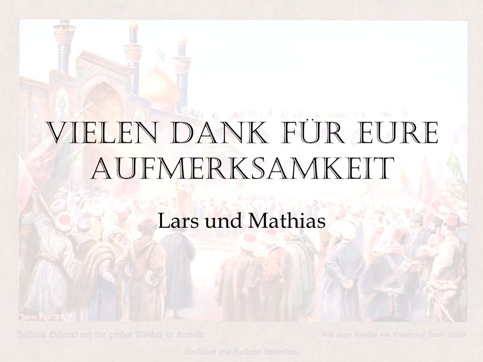Vielen Dank für eure Aufmerksamkeit Lars und Mathias