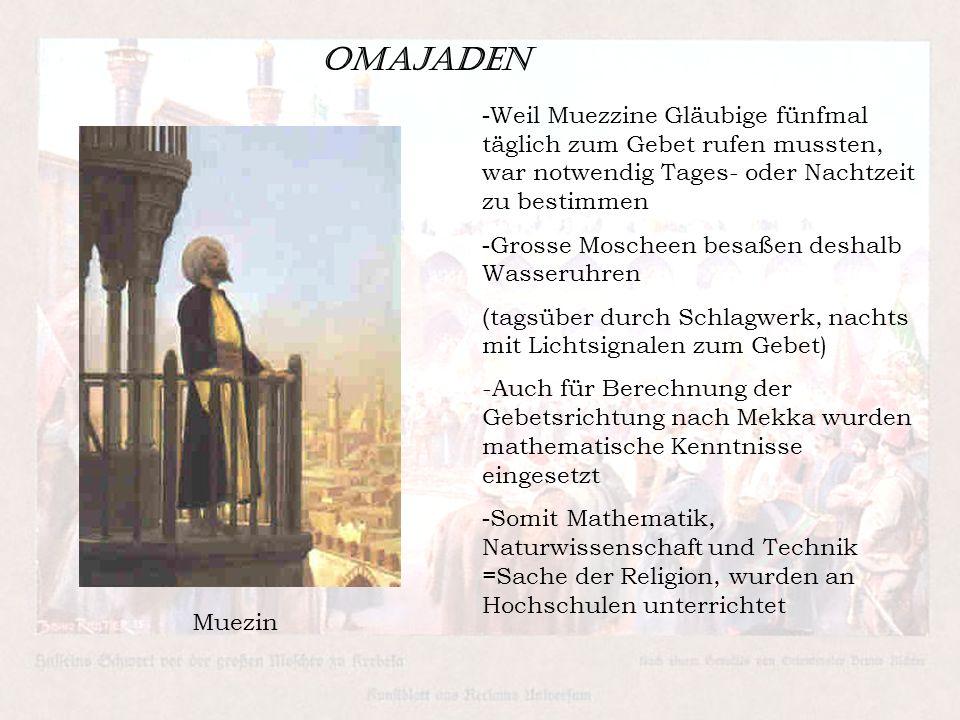 Omajaden - Weil Muezzine Gläubige fünfmal täglich zum Gebet rufen mussten, war notwendig Tages- oder Nachtzeit zu bestimmen - Grosse Moscheen besaßen