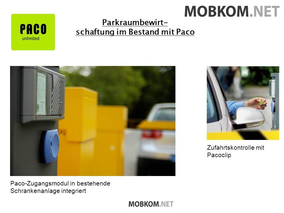 Parkraumbewirt- schaftung im Bestand mit Paco Paco-Zugangsmodul in bestehende Schrankenanlage integriert Zufahrtskontrolle mit Pacoclip