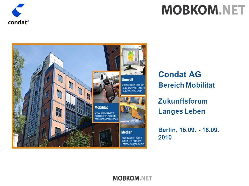 Condat AG Bereich Mobilität Zukunftsforum Langes Leben Berlin, 15.09. - 16.09. 2010