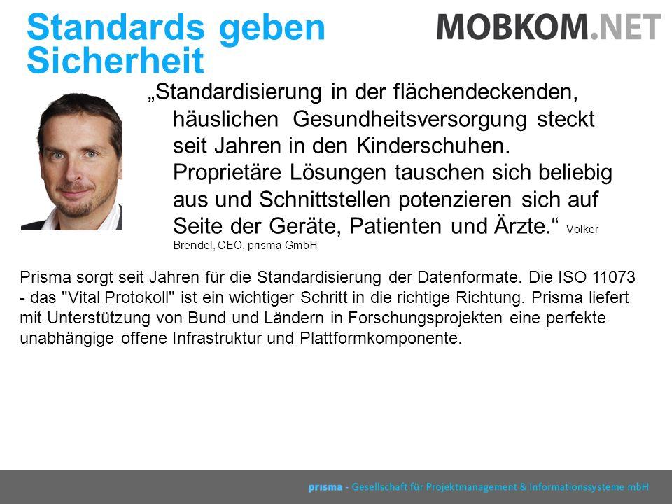 prisma GmbH Berlin 2007 Standards geben Sicherheit Standardisierung in der flächendeckenden, häuslichen Gesundheitsversorgung steckt seit Jahren in den Kinderschuhen.