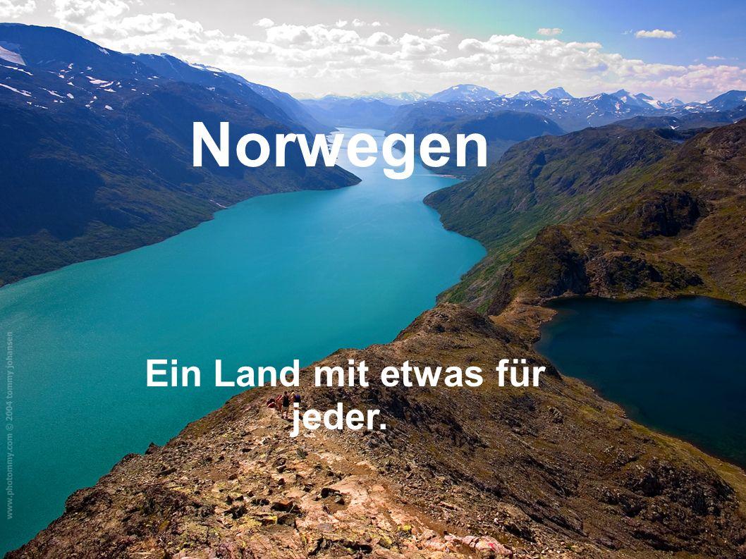 Norwegen Ein Land mit etwas für jeder.