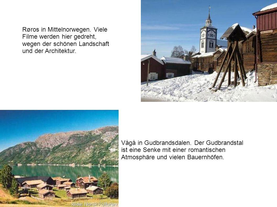 Vågå in Gudbrandsdalen. Der Gudbrandstal ist eine Senke mit einer romantischen Atmosphäre und vielen Bauernhöfen. Røros in Mittelnorwegen. Viele Filme