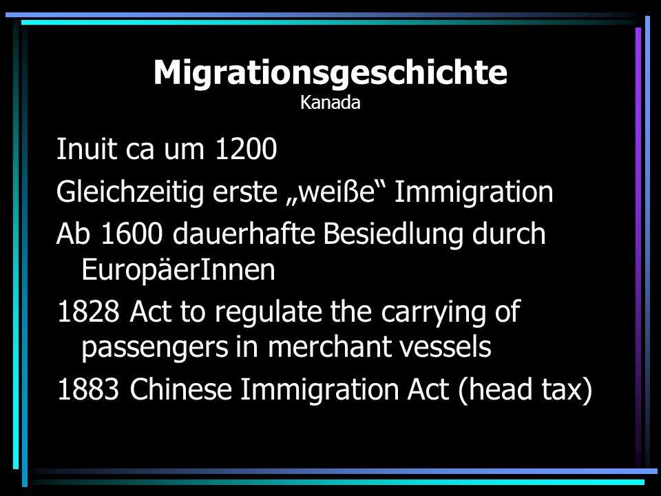 Migrationsgeschichte Australien 1875 –88 Gesetze gegen chinesische Zuwanderung 1897 Natal Act (undesirable persons) 1901 Immigration Restriction Act (Sprachtest) 1919 Pacific Island Laborors Act