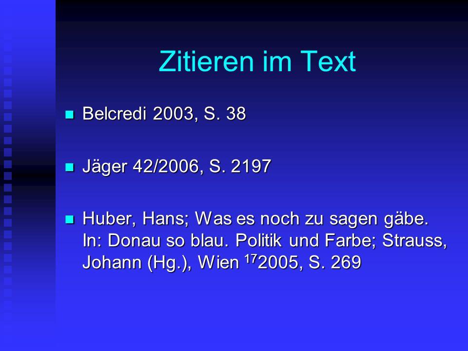 Zitieren im Text Belcredi 2003, S. 38 Belcredi 2003, S.