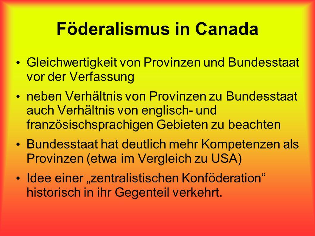 Föderalismus in Canada Gleichwertigkeit von Provinzen und Bundesstaat vor der Verfassung neben Verhältnis von Provinzen zu Bundesstaat auch Verhältnis