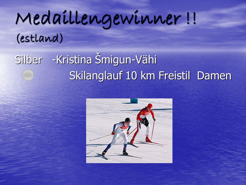 Medaillengewinner !! (estland) Silber -Kristina Šmigun-Vähi Skilanglauf 10 km Freistil Damen Skilanglauf 10 km Freistil Damen