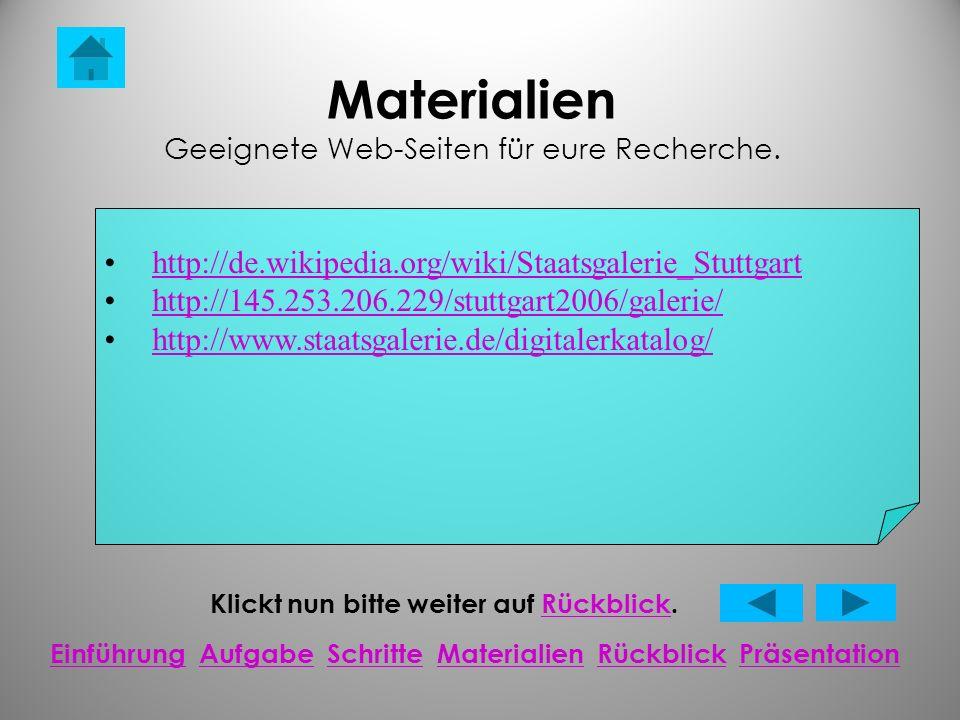 Materialien Geeignete Web-Seiten für eure Recherche.
