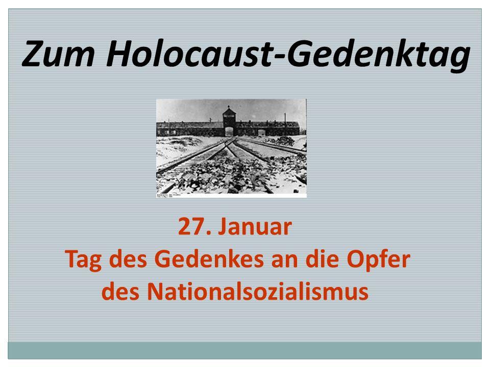 Zum Holocaust-Gedenktag 27. Januar Tag des Gedenkes an die Opfer des Nationalsozialismus