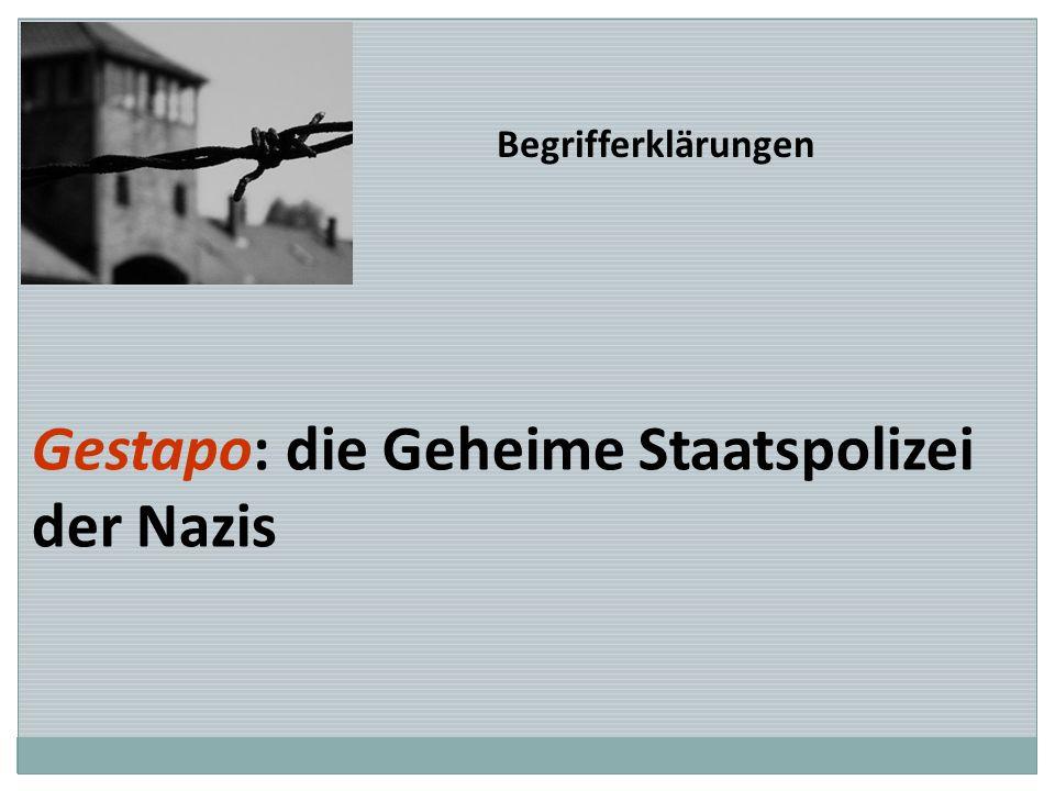 Gestapo: die Geheime Staatspolizei der Nazis Begrifferklärungen