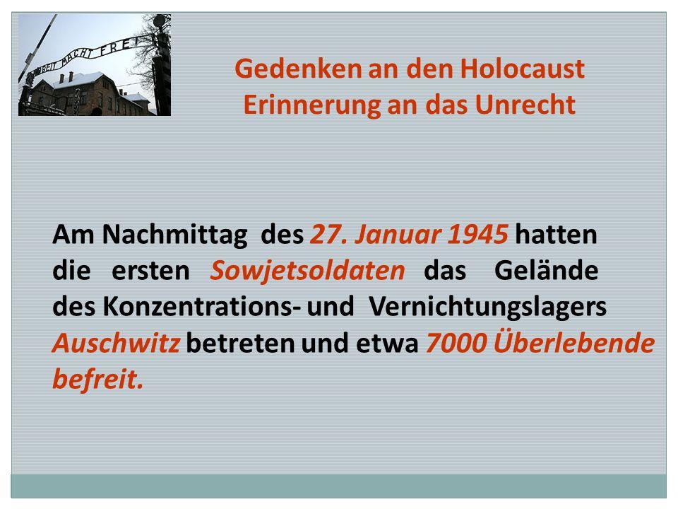 Am Nachmittag des 27. Januar 1945 hatten die ersten Sowjetsoldaten das Gelände des Konzentrations- und Vernichtungslagers Auschwitz betreten und etwa