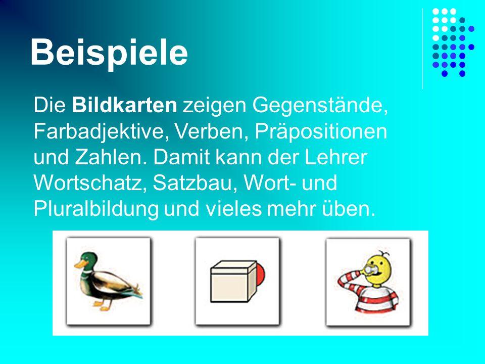 Beispiele Die Bildkarten zeigen Gegenstände, Farbadjektive, Verben, Präpositionen und Zahlen. Damit kann der Lehrer Wortschatz, Satzbau, Wort- und Plu