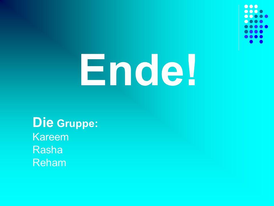 Ende! Die Gruppe: Kareem Rasha Reham