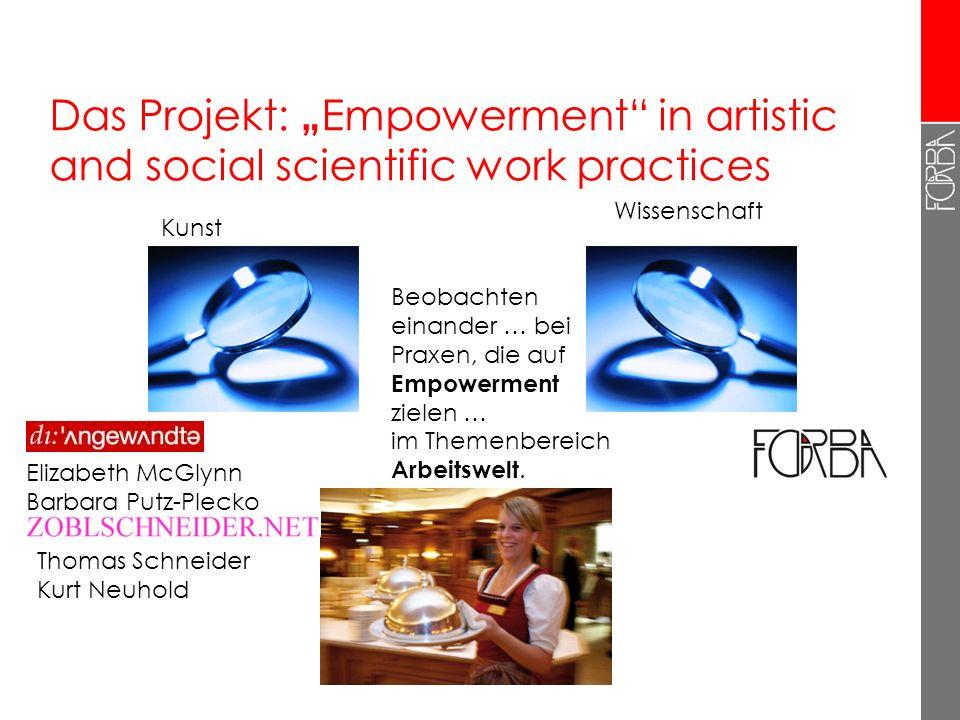 Kunst – Wissenschaft – Arbeit: Beobachtungen und Strategien Ursula Holtgrewe (holtgrewe@forba.at) Beitrag zum FORBA-Fachgespräch am 22. Mai 2012