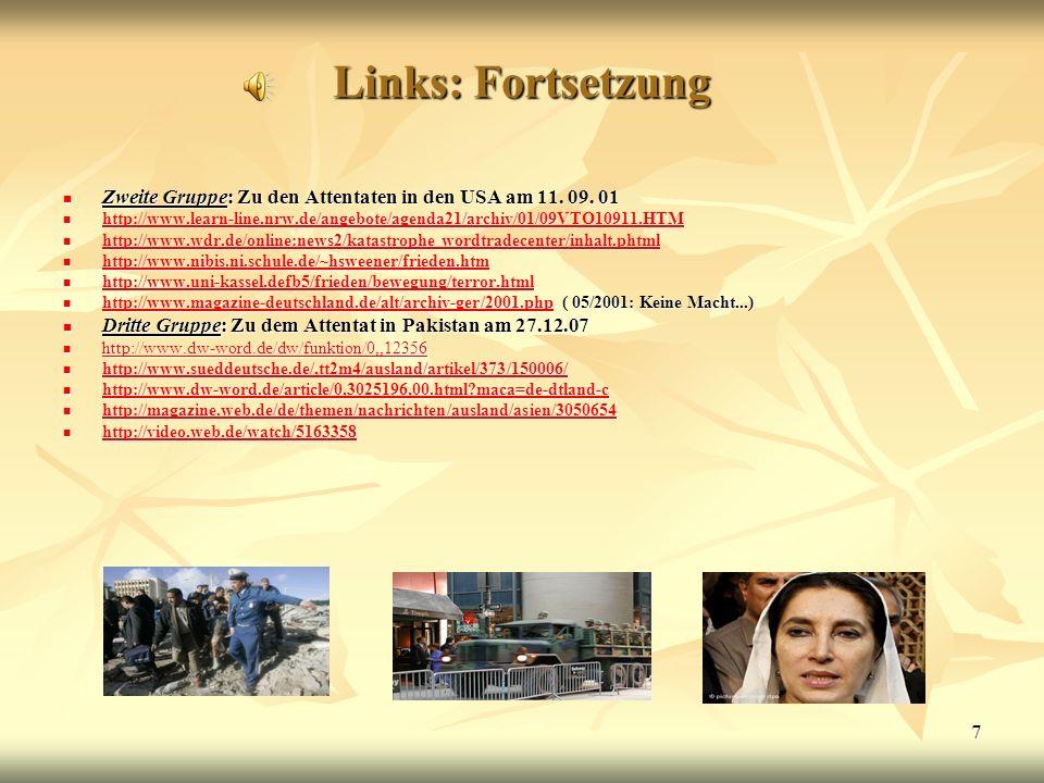 7 Links: Fortsetzung Zweite Gruppe: Zu den Attentaten in den USA am 11. 09. 01 Zweite Gruppe: Zu den Attentaten in den USA am 11. 09. 01 http://www.le