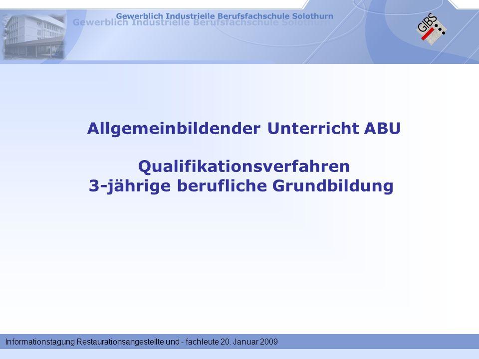Informationstagung Restaurationsangestellte und - fachleute 20. Januar 2009 Allgemeinbildender Unterricht ABU Qualifikationsverfahren 3-jährige berufl