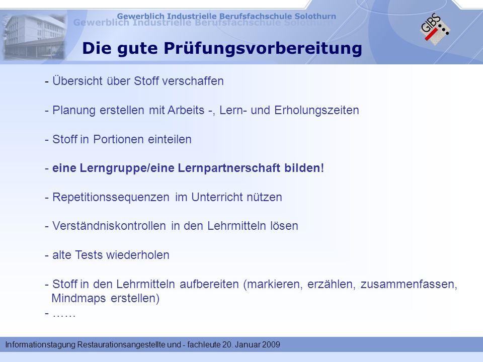 Informationstagung Restaurationsangestellte und - fachleute 20. Januar 2009 Die gute Prüfungsvorbereitung - Übersicht über Stoff verschaffen - Planung