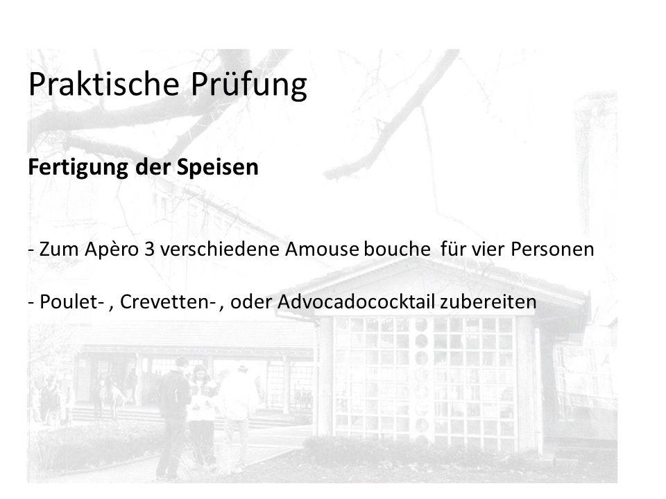 Praktische Prüfung Fertigung der Speisen - Zum Apèro 3 verschiedene Amouse bouche für vier Personen - Poulet-, Crevetten-, oder Advocadococktail zuber