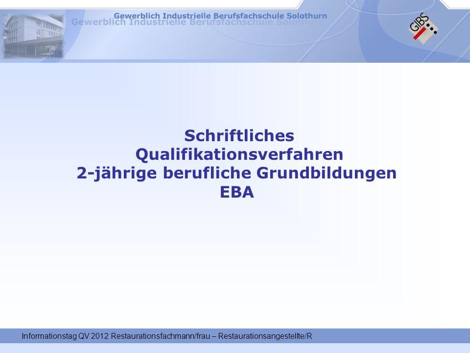 Informationstag QV 2012 Restaurationsfachmann/frau – Restaurationsangestellte/R Schriftliches Qualifikationsverfahren 2-jährige berufliche Grundbildun