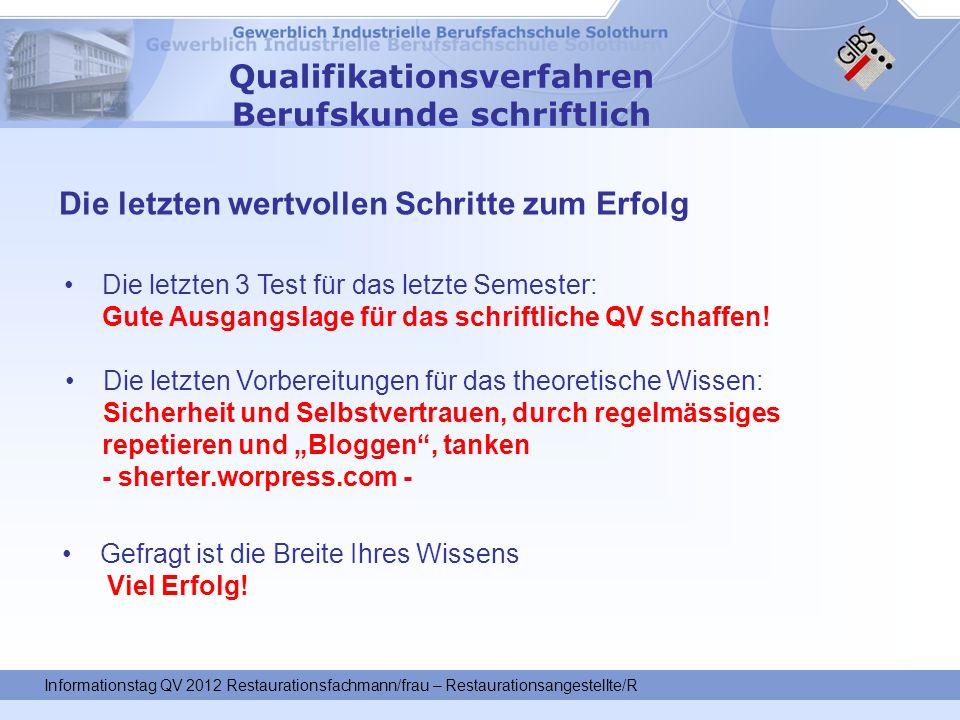 Qualifikationsverfahren Berufskunde schriftlich Die letzten Vorbereitungen für das theoretische Wissen: Sicherheit und Selbstvertrauen, durch regelmäs