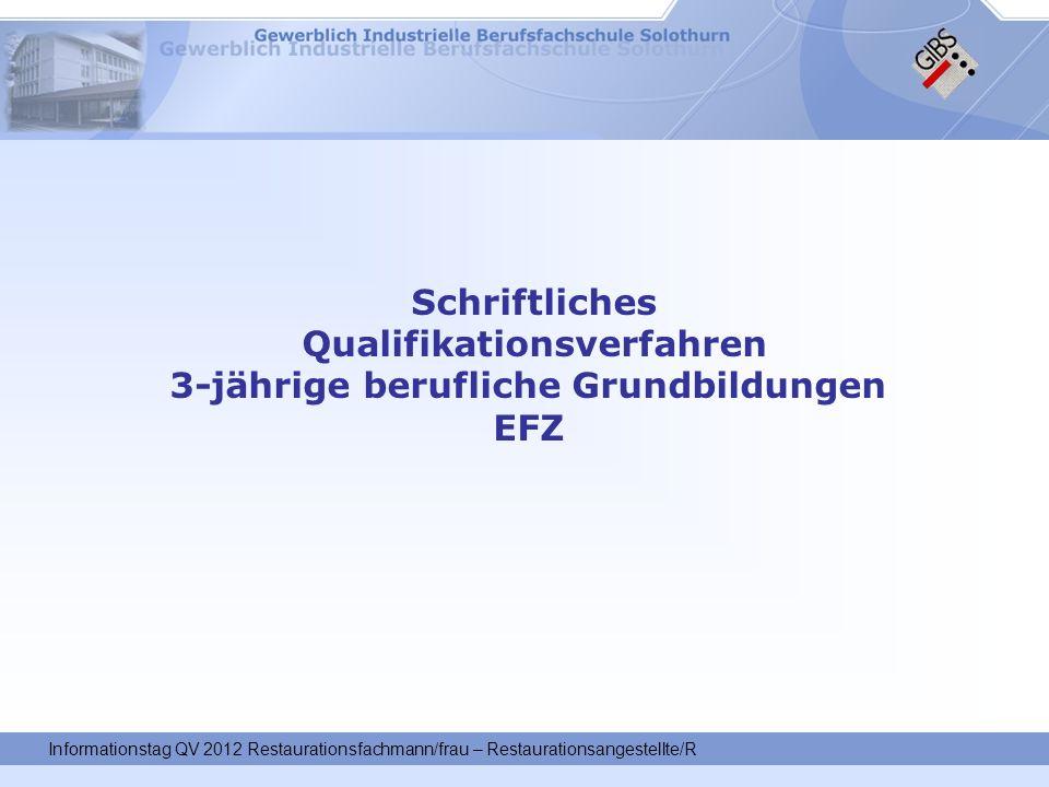 Schriftliches Qualifikationsverfahren 3-jährige berufliche Grundbildungen EFZ Informationstag QV 2012 Restaurationsfachmann/frau – Restaurationsangestellte/R