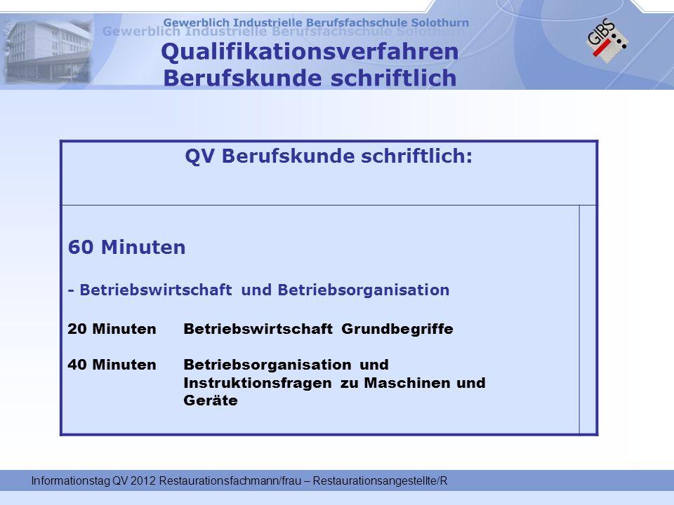 Qualifikationsverfahren Berufskunde schriftlich QV Berufskunde schriftlich: 60 Minuten - Betriebswirtschaft und Betriebsorganisation 20 Minuten Betrie
