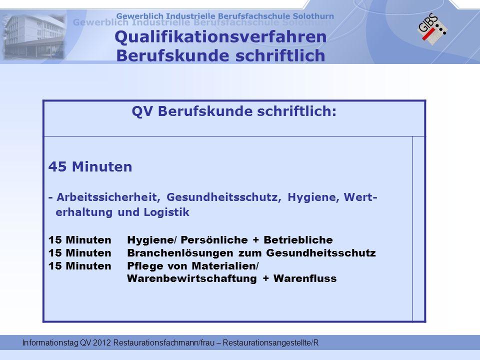 Qualifikationsverfahren Berufskunde schriftlich QV Berufskunde schriftlich: 45 Minuten - Arbeitssicherheit, Gesundheitsschutz, Hygiene, Wert- erhaltun
