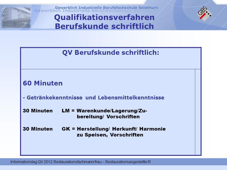 Qualifikationsverfahren Berufskunde schriftlich QV Berufskunde schriftlich: 60 Minuten - Getränkekenntnisse und Lebensmittelkenntnisse 30 Minuten LM =