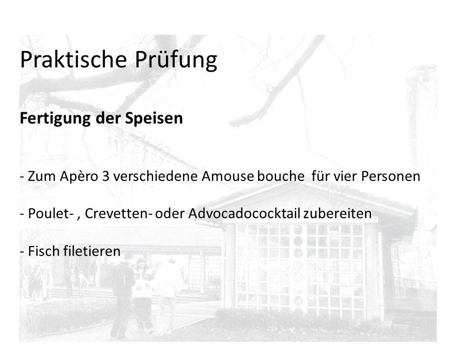 Praktische Prüfung Fertigung der Speisen - Zum Apèro 3 verschiedene Amouse bouche für vier Personen - Poulet-, Crevetten- oder Advocadococktail zubere
