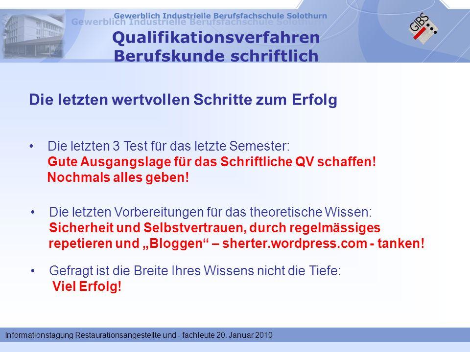 Informationstagung Restaurationsangestellte und - fachleute 20. Januar 2010 Qualifikationsverfahren Berufskunde schriftlich Die letzten Vorbereitungen