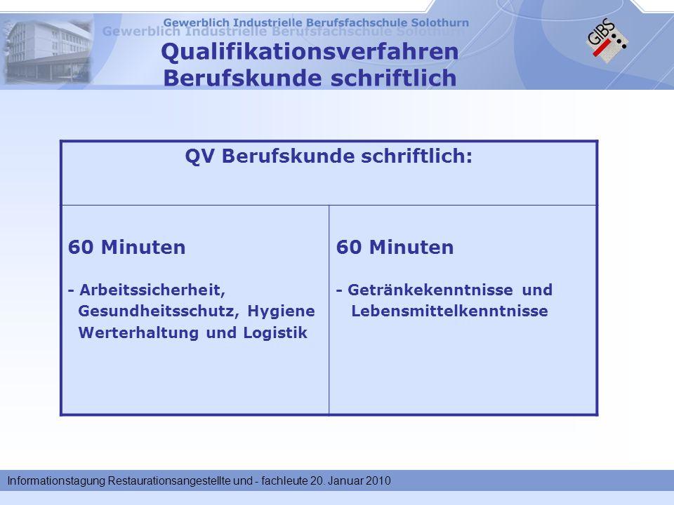 Informationstagung Restaurationsangestellte und - fachleute 20. Januar 2010 Qualifikationsverfahren Berufskunde schriftlich QV Berufskunde schriftlich