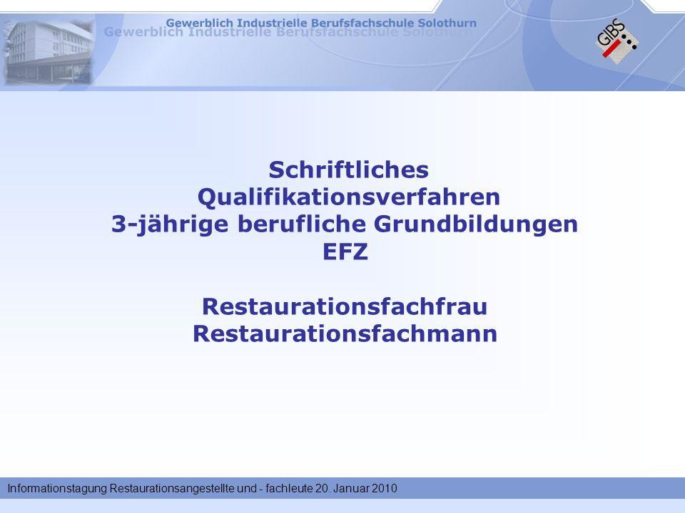 Informationstagung Restaurationsangestellte und - fachleute 20. Januar 2010 Schriftliches Qualifikationsverfahren 3-jährige berufliche Grundbildungen