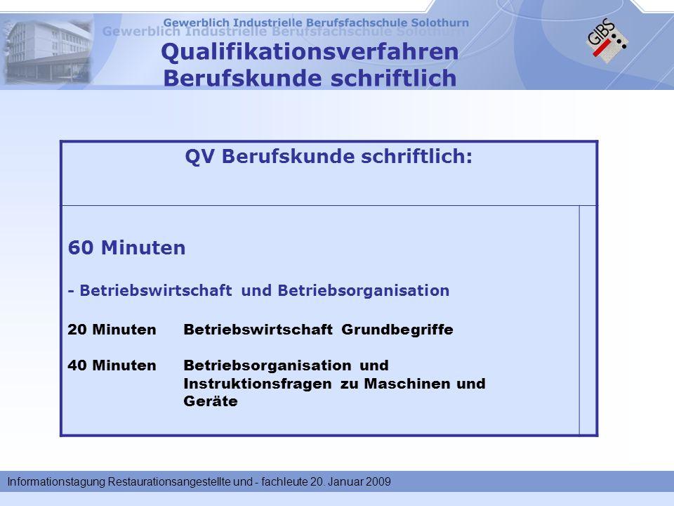 Informationstagung Restaurationsangestellte und - fachleute 20. Januar 2009 Qualifikationsverfahren Berufskunde schriftlich QV Berufskunde schriftlich