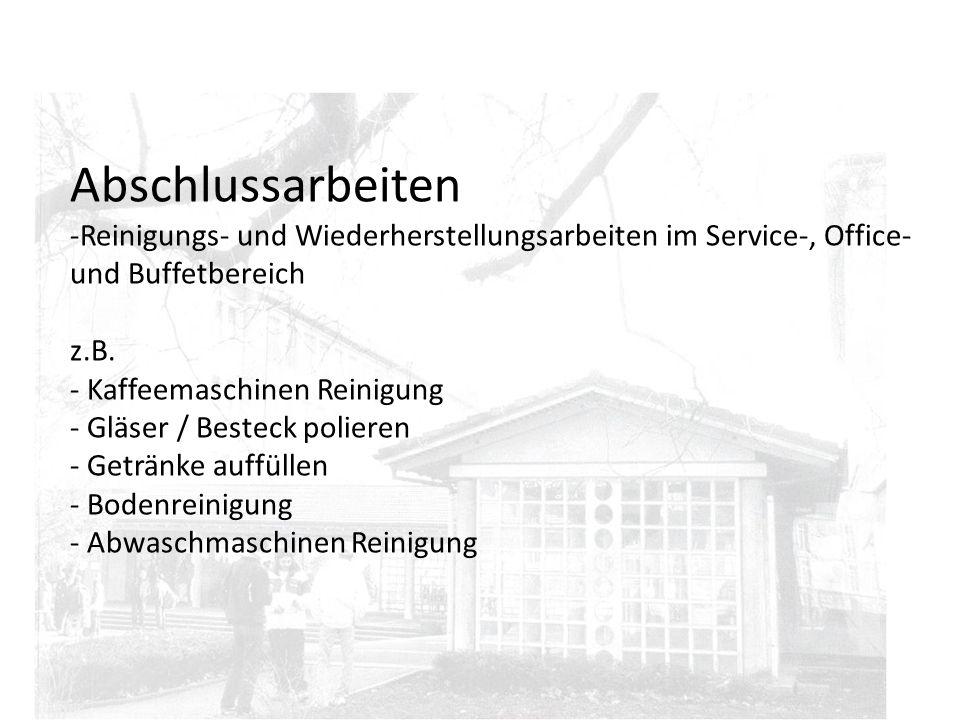 Abschlussarbeiten -Reinigungs- und Wiederherstellungsarbeiten im Service-, Office- und Buffetbereich z.B. - Kaffeemaschinen Reinigung - Gläser / Beste
