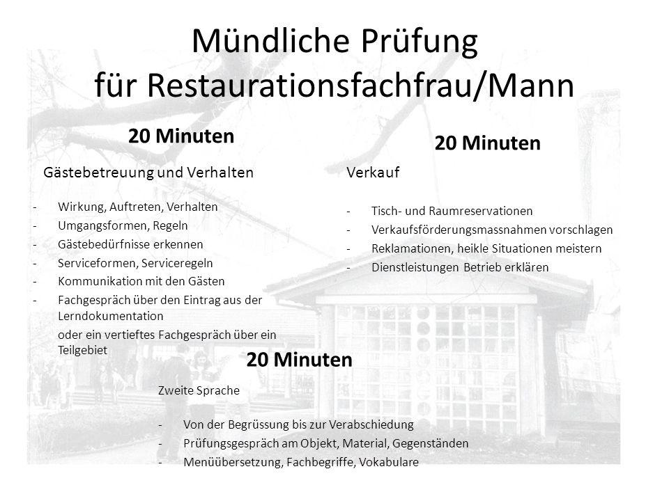 Mündliche Prüfung für Restaurationsfachfrau/Mann 20 Minuten Gästebetreuung und Verhalten -Wirkung, Auftreten, Verhalten -Umgangsformen, Regeln -Gästeb