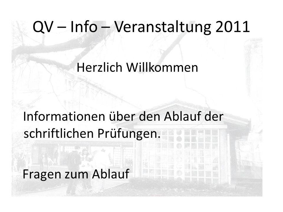 QV – Info – Veranstaltung 2011 Informationen über den Ablauf der schriftlichen Prüfungen.