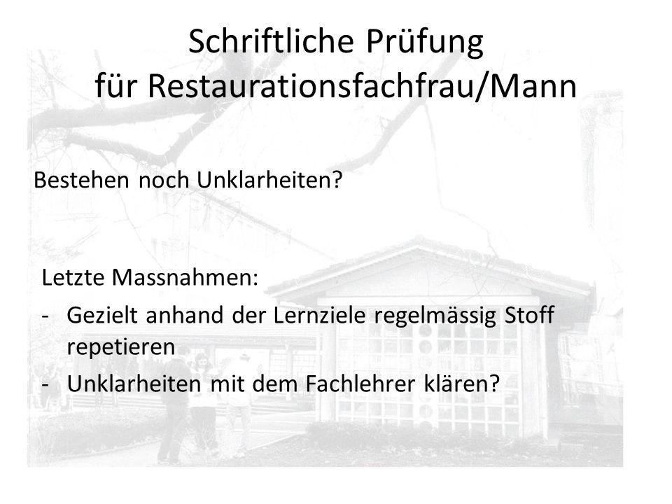 Schriftliche Prüfung für Restaurationsfachfrau/Mann Bestehen noch Unklarheiten.