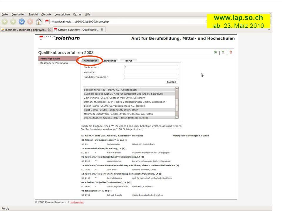 Prüfungsinformationen Amt für Berufsbildung, Mittel- und Hochschulen PK www.lap.so.ch ab 23. März 2010
