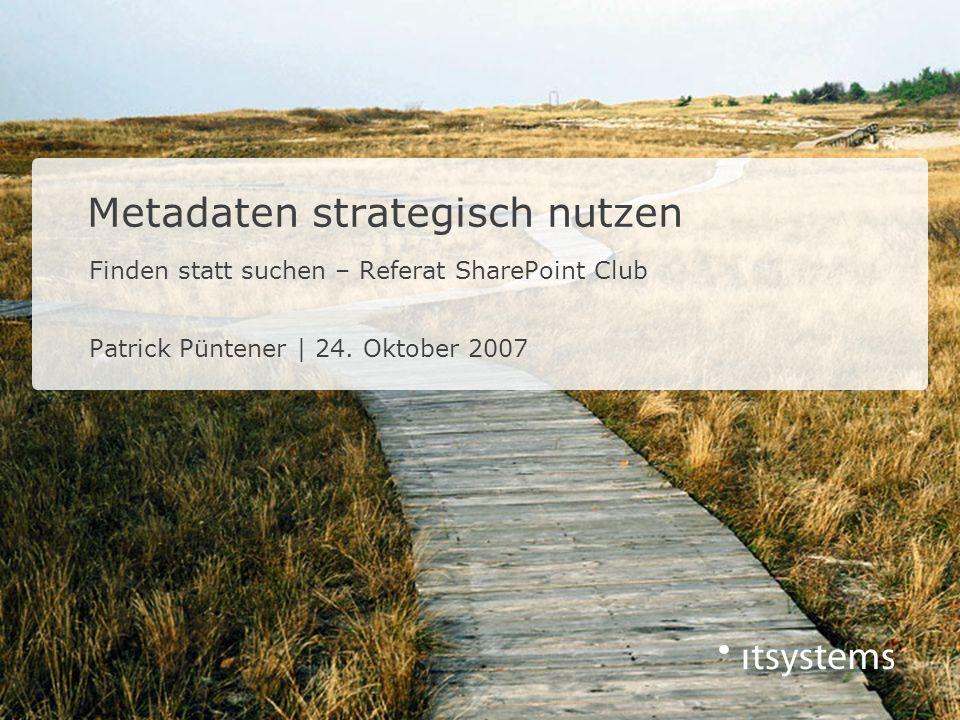Finden statt suchen – Referat SharePoint Club Patrick Püntener | 24.