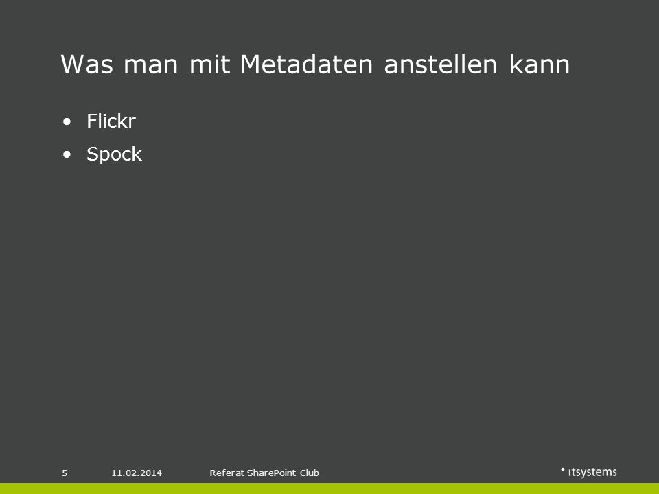 11.02.20145Referat SharePoint Club Was man mit Metadaten anstellen kann Flickr Spock
