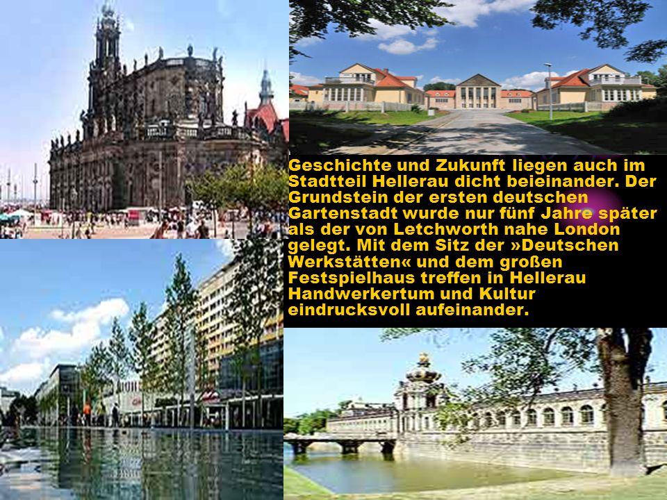 Geschichte und Zukunft liegen auch im Stadtteil Hellerau dicht beieinander. Der Grundstein der ersten deutschen Gartenstadt wurde nur fünf Jahre späte