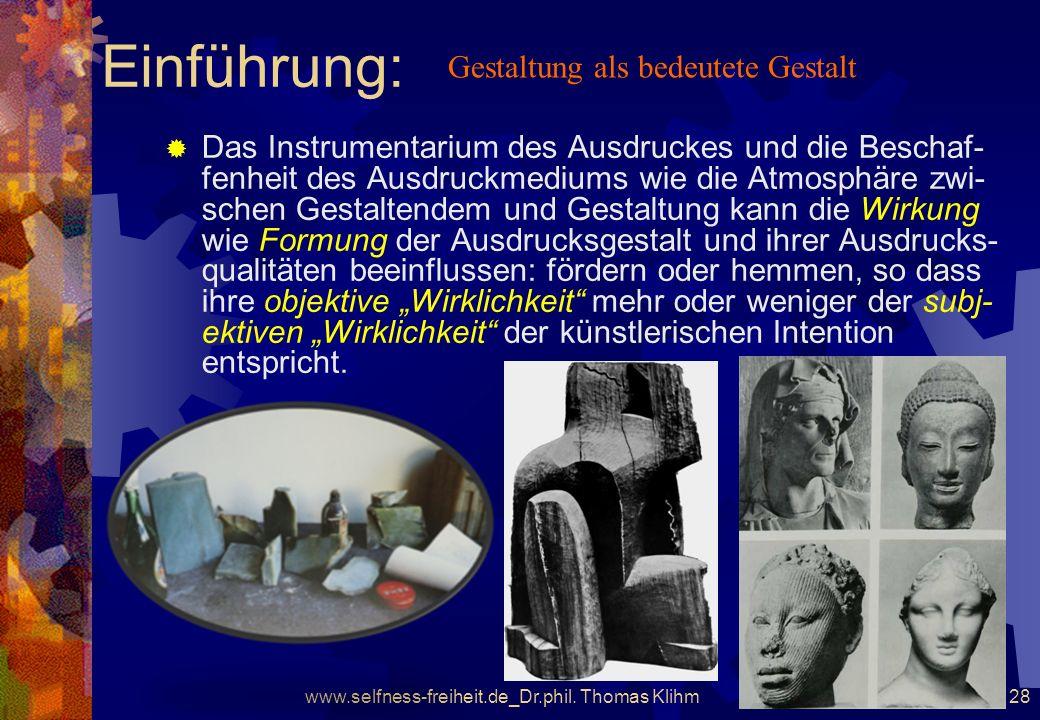 www.selfness-freiheit.de_Dr.phil. Thomas Klihm Folie 27 Einführung: Die Gestaltung enthält nun die intendierte Information des Künstlers/der Künstleri