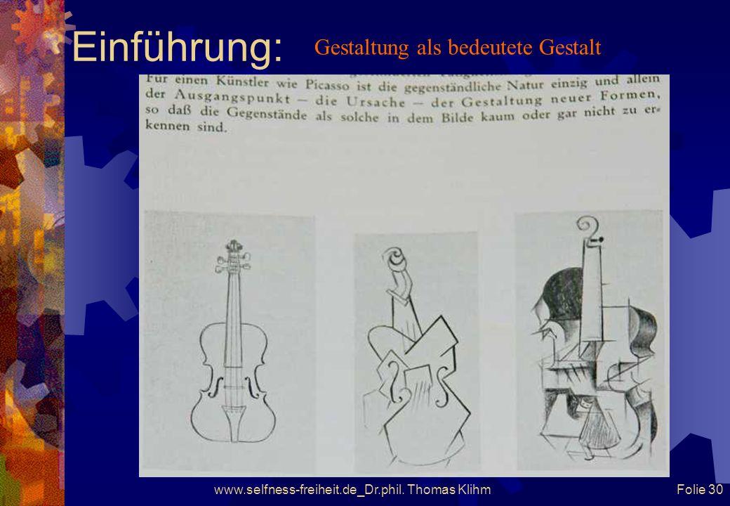 www.selfness-freiheit.de_Dr.phil. Thomas Klihm Folie 29 Einführung: Gestaltung als bedeutete Gestalt