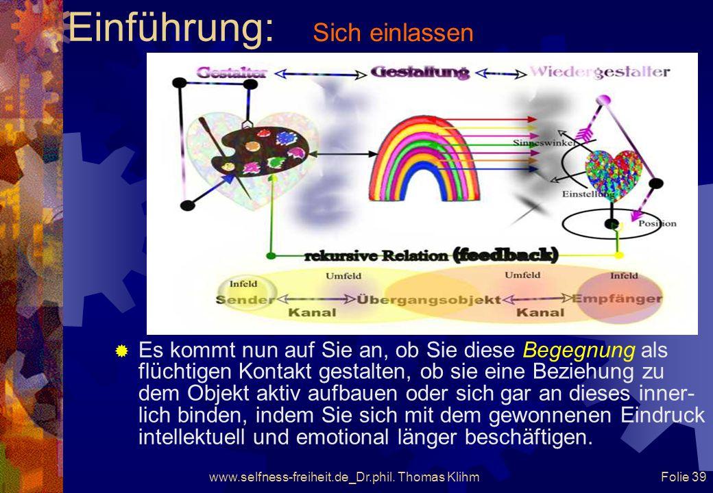 www.selfness-freiheit.de_Dr.phil. Thomas Klihm Folie 38 Einführung: Der Kanal im Umfeld zwischen dem Botschafter (der Gestaltung) und Ihnen wird durch