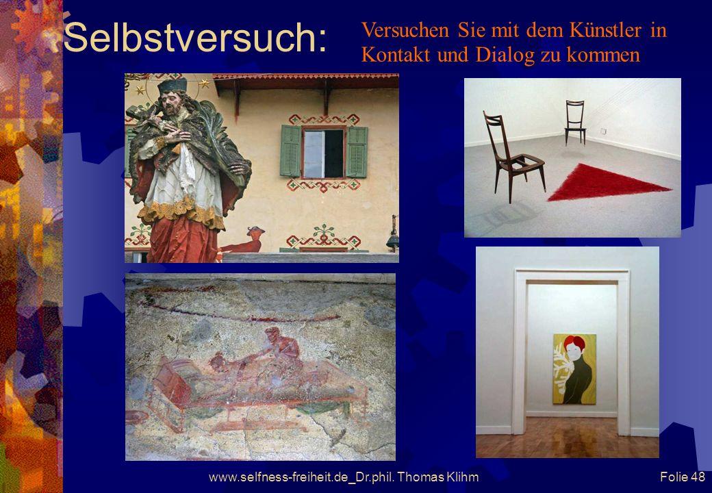 www.selfness-freiheit.de_Dr.phil. Thomas Klihm Folie 47 Einführung: Die Bedeutung und der Sinn der Botschaft des Objektes bekommt einen subjektiven Ni