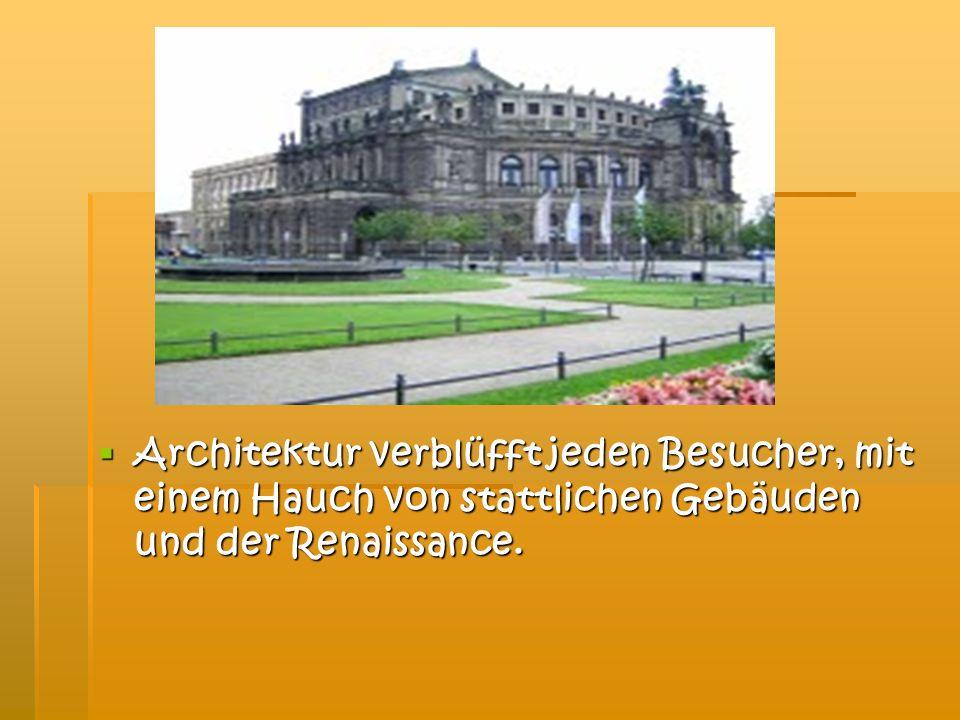 Architektur verblüfft jeden Besucher, mit einem Hauch von stattlichen Gebäuden und der Renaissance.