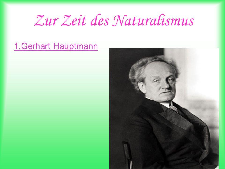 Zur Zeit des Naturalismus 1.Gerhart Hauptmann