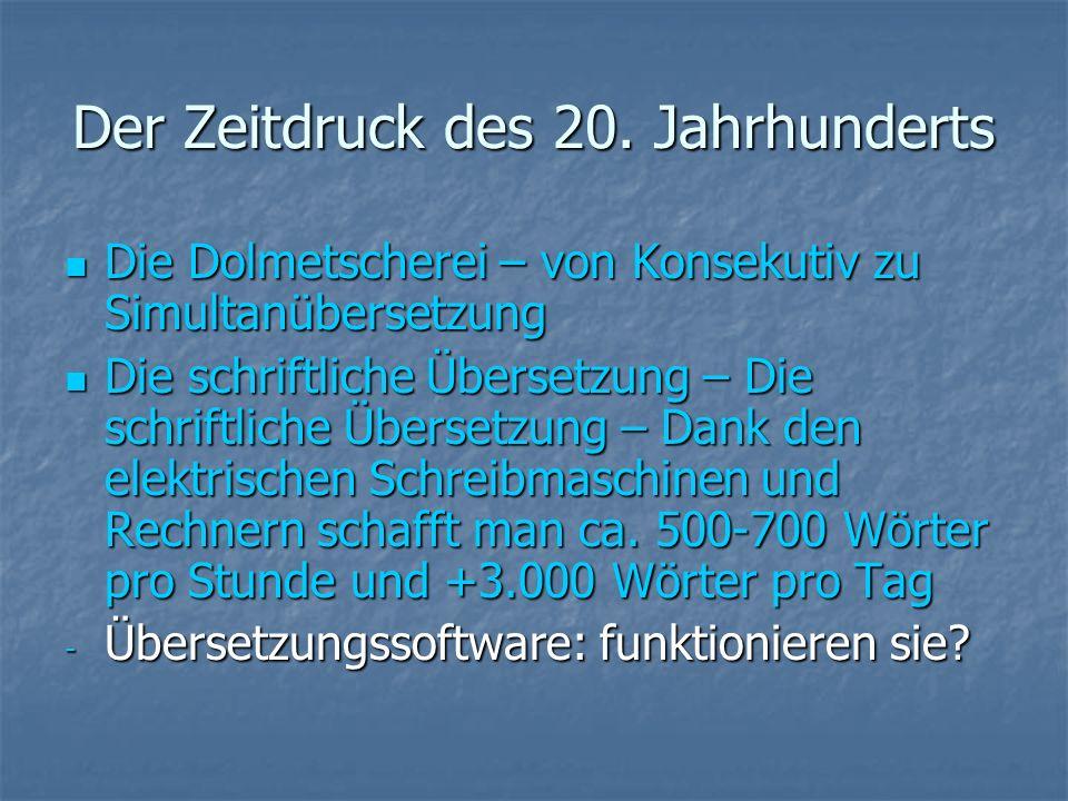 Der Zeitdruck des 20. Jahrhunderts Die Dolmetscherei – von Konsekutiv zu Simultanübersetzung Die Dolmetscherei – von Konsekutiv zu Simultanübersetzung