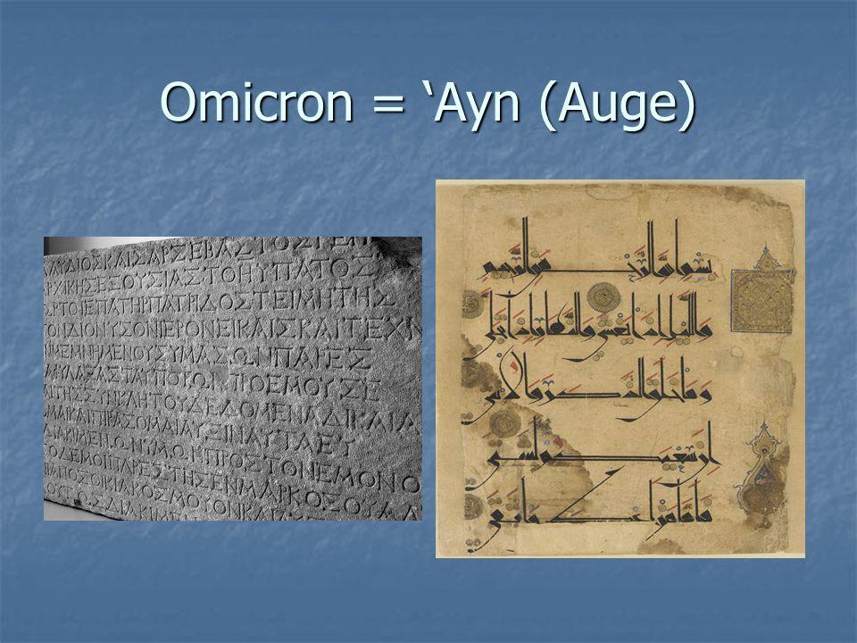 Omicron = Ayn (Auge)